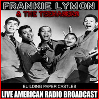 Frankie Lymon And The Teenagers - Building Paper Castles
