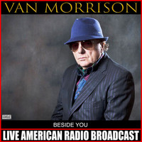 Van Morrison - Beside You