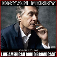 Bryan Ferry - Addicted To Love (Live)