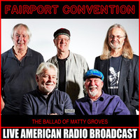 Fairport Convention - The Ballad Of Matty Groves (Live)