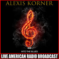Alexis Korner - Into the Blues