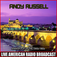 Andy Russell - Spanish Pop Of The 1940s-1960s