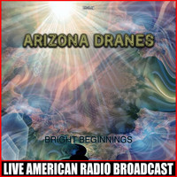 Arizona Dranes - Bright Beginnings