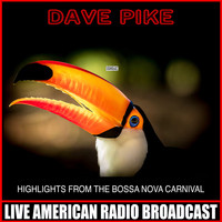 Dave Pike - Highlights From The Bossa Nova Carnival