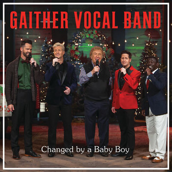 Gaither Vocal Band - Changed By A Baby Boy (Live)