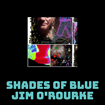 Jim O'Rourke - Shades Of Blue