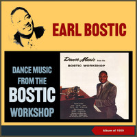 Earl Bostic - Dance Music from the Bostic Workshop (Album of 1958)