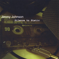 Jimmy Johnson - Silence to Static