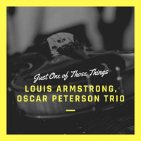 Louis Armstrong, Oscar Peterson Trio - Just One of Those Things