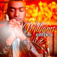 Williams - Vivre en toi