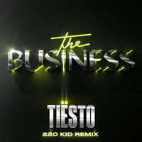 Tiësto - The Business (220 KID Remix)