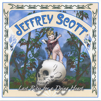 Jeffrey Scott - Last Rites for a Dying Heart