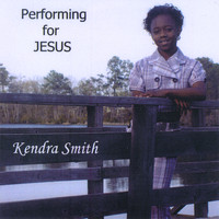 Kendra Smith - Performing for Jesus