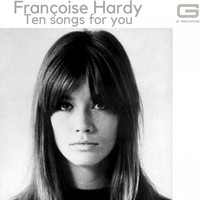 Françoise Hardy - Ten songs for you