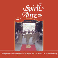 The Monks of Weston Priory - Spirit Alive