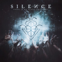 Silence - There Is No Place Like Home (Explicit)