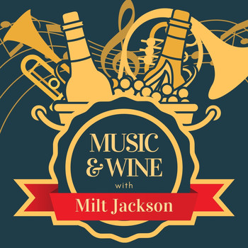 Milt Jackson - Music & Wine with Milt Jackson