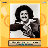 Freddy Fender - She Thinks I Still Care