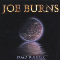 Joe Burns - Road Runner