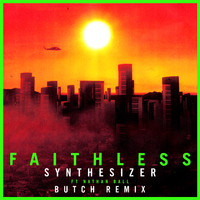 Faithless - Synthesizer (feat. Nathan Ball) [Butch Remix] (Edit)
