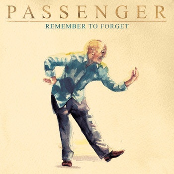 Passenger - Remember to Forget (Explicit)