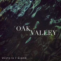Oak Valley - Waltz in F Minor