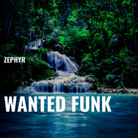 Zephyr - Wanted Funk