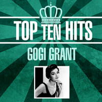 Gogi Grant - Top 10 Hits