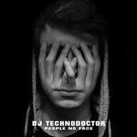 Dj Technodoctor - People No Face