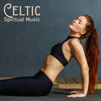 Celtic Spirit - Celtic Spiritual Music – Mindfulness New Age Melodies for Meditation, Relaxation or Sleep, Irish Folklore, Nature Sounds Collection, Magic, Serenity and Balance
