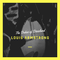 Louis Armstrong - The Dukes of Dixieland