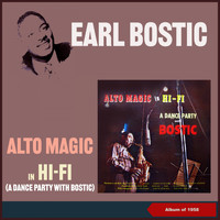 Earl Bostic - Alto Magic in Hi-Fi (A Dance Party with Bostic) (Album of 1958)