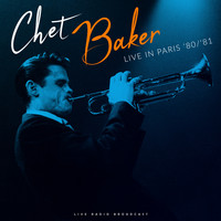 Chet Baker - Live in Paris 80/81 (live)