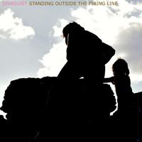Stardust - Standing Outside the Firing Line