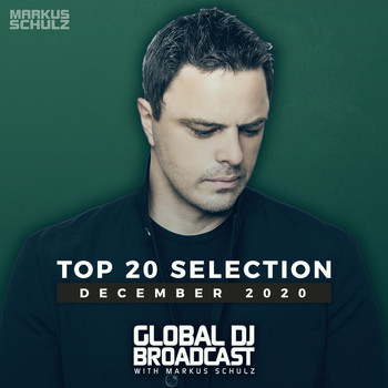 Markus Schulz - Global DJ Broadcast - Top 20 December 2020