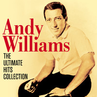 Andy Williams - Andy Williams - The Ultimate Hits Collection (Digitally Remastered)