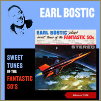 Earl Bostic - Sweet Tunes of the Fantastic 50S (Album of 1958)