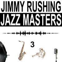 Jimmy Rushing - Jazz Masters, Vol. 3