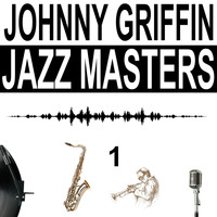 Johnny Griffin - Jazz Masters, Vol. 1