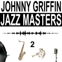 Johnny Griffin - Jazz Masters, Vol. 2