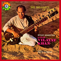 Vilayat Khan - The Brilliance of Sound