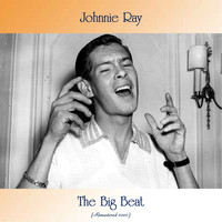 Johnnie Ray - The Big Beat (Remastered 2020)