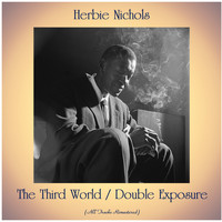 Herbie Nichols - The Third World / Double Exposure (All Tracks Remastered)