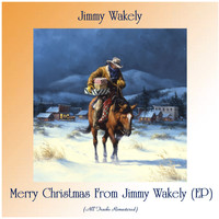Jimmy Wakely - Merry Christmas From Jimmy Wakely (EP) (Remastered 2020)