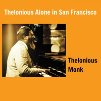 Thelonious Monk - Thelonious Alone in San Francisco