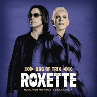 Roxette - Bag Of Trix Vol. 4 (Music From The Roxette Vaults)