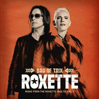 Roxette - Bag Of Trix Vol. 1 (Music From The Roxette Vaults)