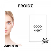 FROIDZ - Good Night
