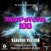 "Urock Karaoke - 99 (From ""Mobpsycho 100"") (Karaoke Version)"