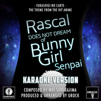 "Urock Karaoke - Fukashigi No Carte (From ""Rascal Does Not Dream Of Bunny Girl Senpai"") (Karaoke Version)"